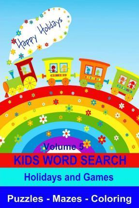 Kids Word Search Volume 5 Holidays and Games