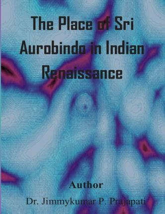 The Place of Sri Aurobindo in Indian Renaissance