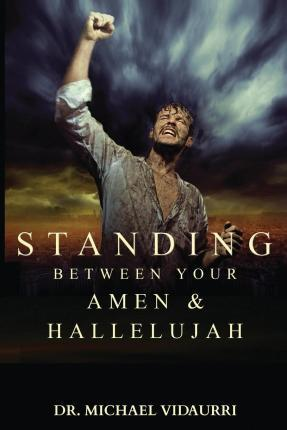Standing Between Your Amen & Hallelujah