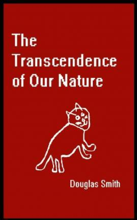 The Transcendence of Our Nature