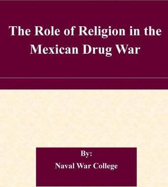 The Role of Religion in the Mexican Drug War