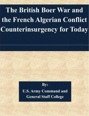 The British Boer War and the French Algerian Conflict Counterinsurgency for Today