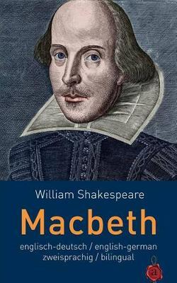 Macbeth. Shakespeare. Englisch-Deutsch / English-German. Zweisprachig / Bilingual