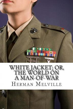 White Jacket / Or, the World on a Man-Of-War