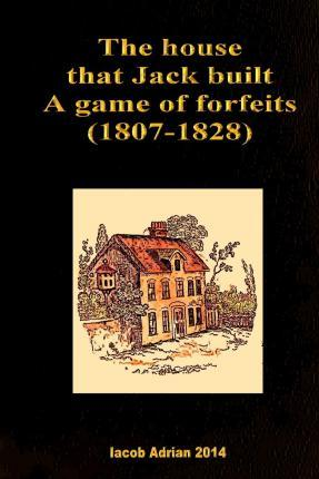 The House That Jack Built a Game of Forfeits (1807-1828)