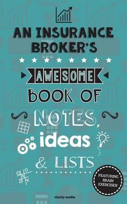 An Insurance Broker's Awesome Book of Notes, Lists & Ideas