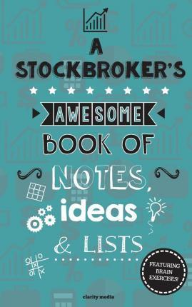 A Stockbroker's Awesome Book of Notes, Lists & Ideas