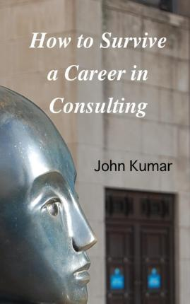 How to Survive a Career in Consulting