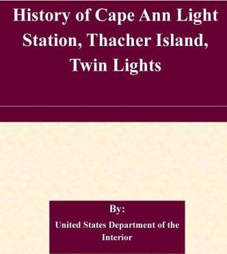 History of Cape Ann Light Station, Thacher Island, Twin Lights