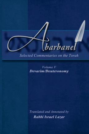 Abarbanel - Selected Commentaries on the Torah