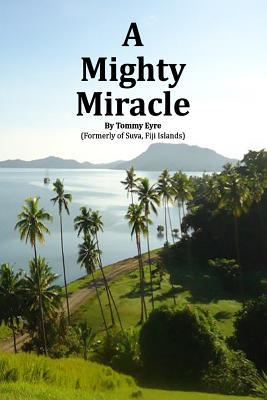 A Mighty Miracle
