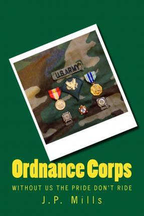 Ordnance Corps Without Us the Pride Don't Ride