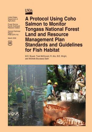 A Protocol Using Coho Salmon to Monitor Tongass National Forest Land and Resource Management Plan Standards and Guidelines for Fish Habitat