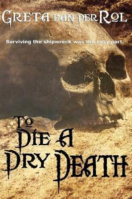 To Die a Dry Death