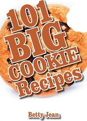 101 Big Cookie Recipes