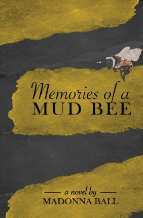 Memories of a Mud Bee