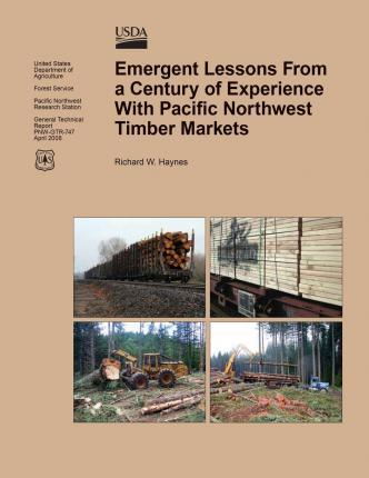 Emergent Lessons from a Century of Experience with Pacific Northwest Timber Markets