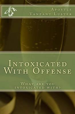 Intoxicated with Offense