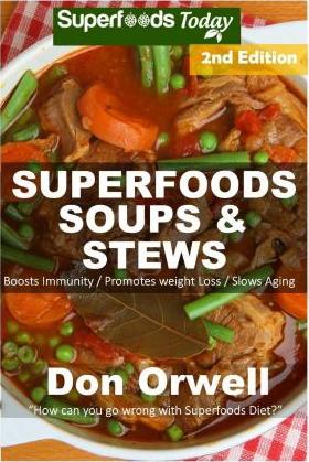 Superfoods Soups & Stews