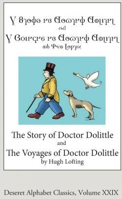The Story and Voyages of Doctor Dolittle (Deseret Alphabet Edition)