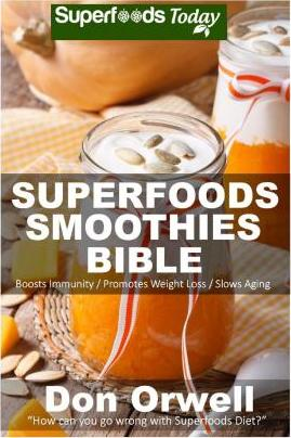 Superfoods Smoothies Bible