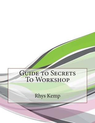 Guide to Secrets to Workshop