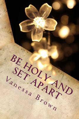 Be Holy and Set Apart