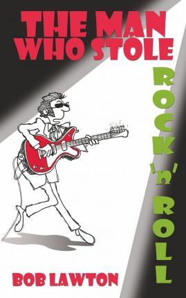 The Man Who Stole Rock 'n' Roll