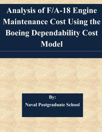 Analysis of F/A-18 Engine Maintenance Cost Using the Boeing Dependability Cost Model
