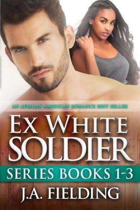 Ex White Soldier Series Books 1-3  Bwwm Romance Boxed Sets