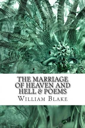 The Marriage of Heaven and Hell & Poems
