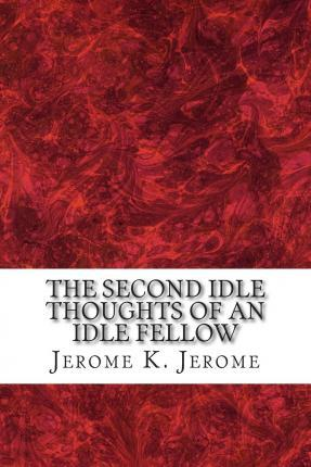 The Second Idle Thoughts of an Idle Fellow