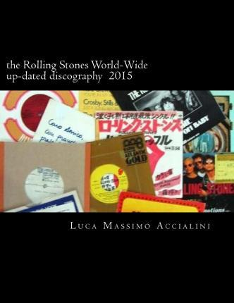 The Rolling Stones World-Wide Up-Dated Discography 2015
