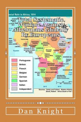 Total Systematic Warfare Against Alkebulans Globally by Europeans