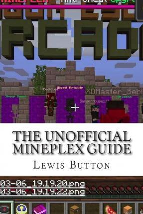 The Unofficial Mineplex Guide