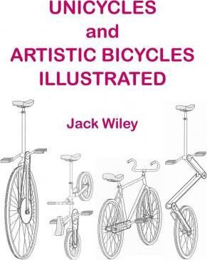 Unicycles and Artistic Bicycles Illustrated