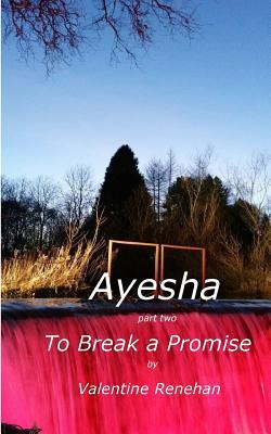 Ayesha. to Break a Promise