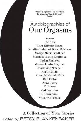 Autobiographies of Our Orgasms