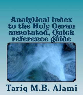 Analytical Index to the Holy Quran Annotated, Quick Reference Guide