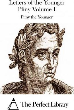 Letters of the Younger Pliny Volume I