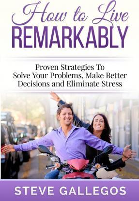 How to Live Remarkably
