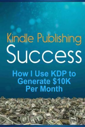 Kindle Publishing Success