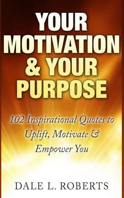 Your Motivation & Your Purpose
