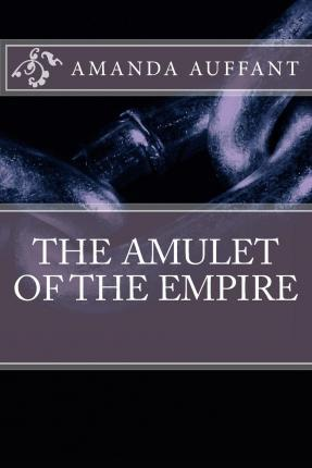 The Amulet of the Empire