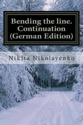 Bending the Line. Continuation (German Edition)
