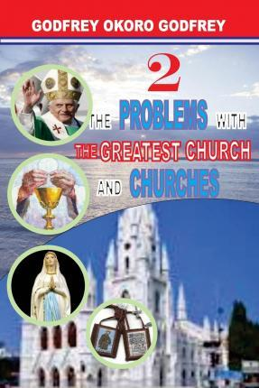 The Problems with the Greatest Church and Churches