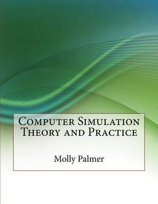 Computer Simulation Theory and Practice