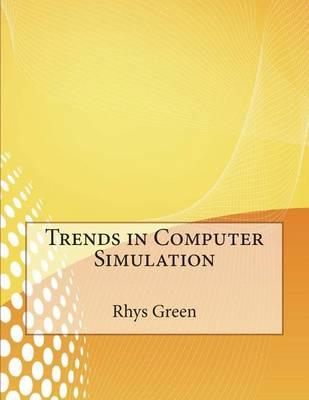 Trends in Computer Simulation