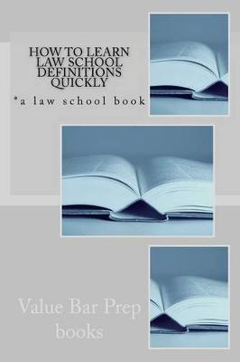 How to Learn Law School Definitions Quickly