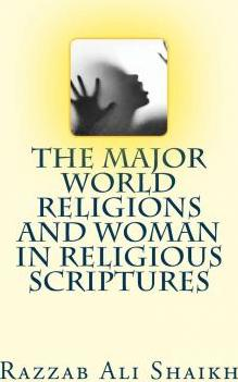 The Major World Religions and Woman in Religious Scriptures